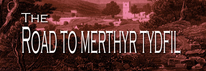 The Road To Merthyr Tydfil