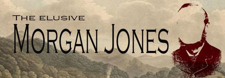 The Elusive Morgan Jones